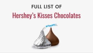Full List of Hershey's Kisses Chocolates