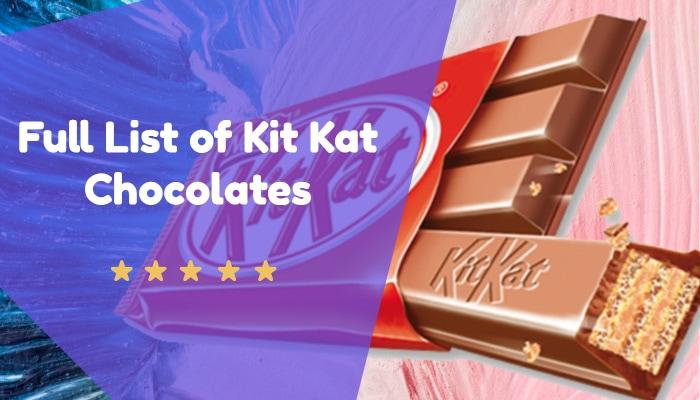 Full List of Kit Kat Chocolates