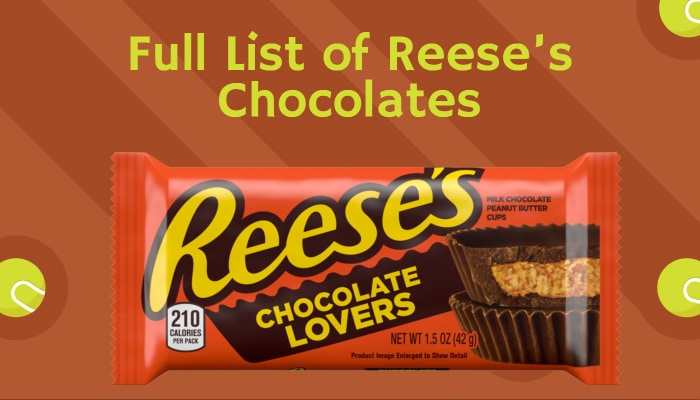 Full List of Reese's Chocolates