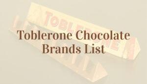 Toblerone Chocolate Brands List