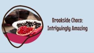 Brookside Choco Intriguingly Amazing
