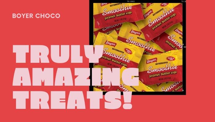 Boyer Choco: Truly Amazing Treats!